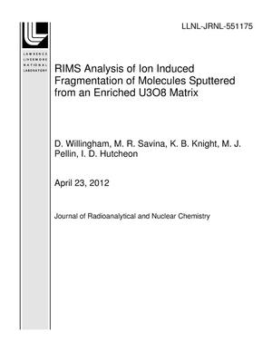 Primary view of object titled 'RIMS Analysis of Ion Induced Fragmentation of Molecules Sputtered from an Enriched U3O8 Matrix'.