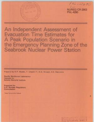 Primary view of object titled 'An Independent Assessment of Evacuation Time Estimates for A Peak Population Scenario in the Emergency Planning Zone of the Seabrook Nuclear Power Station'.