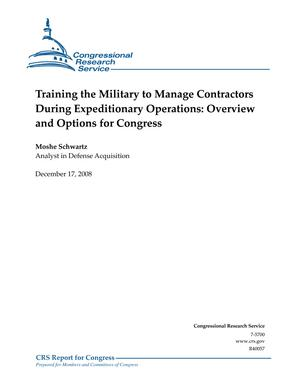 Training the Military to Manage Contractors During Expeditionary Operations: Overview and Options for Congress