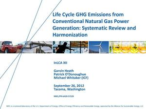 Primary view of object titled 'Life Cycle GHG Emissions from Conventional Natural Gas Power Generation: Systematic Review and Harmonization (Presentation)'.