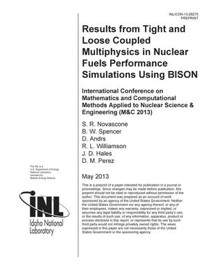 Primary view of object titled 'Results from Tight and Loose Coupled Multiphysics in Nuclear Fuels Performance Simulations using BISON'.