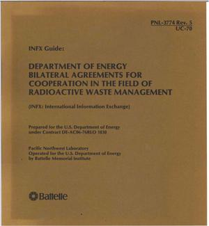Primary view of object titled 'INFX GUIDE: DEPARTMENT OF ENERGY BILATERAL AGREEMENTS FOR COOPERATION IN THE FIELD OF RADIOACTIVE WASTE MANAGEMENT (INFX: INTERNATIONAL INFORMATION EXCHANGE)'.
