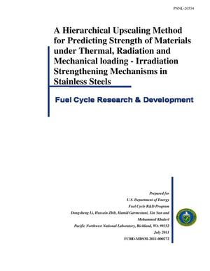 Primary view of object titled 'A Hierarchical Upscaling Method for Predicting Strength of Materials under Thermal, Radiation and Mechanical loading - Irradiation Strengthening Mechanisms in Stainless Steels'.