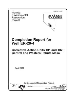 Primary view of object titled 'Completion Report for Well ER-20-4 Corrective Action Units 101 and 102: Central and Western Pahute Mesa'.