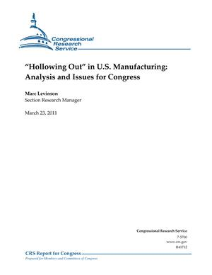 """Hollowing Out"" in U.S. Manufacturing: Analysis and Issues for Congress"