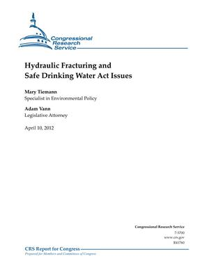 Hydraulic Fracturing and Safe Drinking Water Act Issues