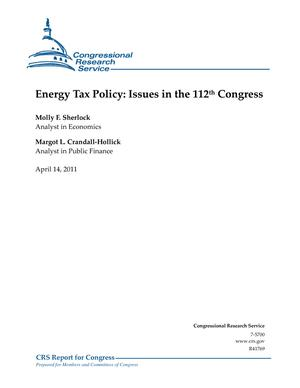 Energy Tax Policy: Issues in the 112th Congress
