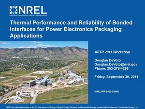 Primary view of object titled 'Thermal Performance and Reliability of Bonded Interfaces for Power Electronics Packaging Applications (Presentation)'.