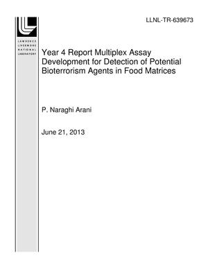 Primary view of object titled 'Year 4 Report Multiplex Assay Development for Detection of Potential Bioterrorism Agents in Food Matrices'.