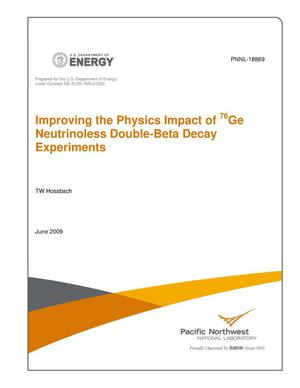 Primary view of object titled 'IMPROVING THE PHYSICS IMPACT OF NEXT-GENERATION 76GE NEUTRINOLESS DOUBLE-BETA DECAY EXPERIMENTS'.
