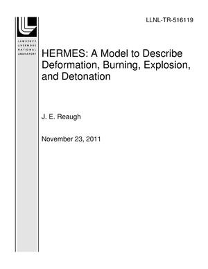 Primary view of object titled 'HERMES: A Model to Describe Deformation, Burning, Explosion, and Detonation'.