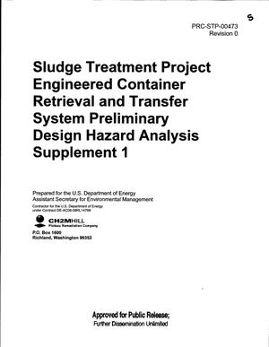 Primary view of object titled 'SLUDGE TREATMENT PROJECT ENGINEERED CONTAINER RETRIEVAL AND TRANSFER SYSTEM PRELIMINARY DESIGN HAZARD ANALYSIS SUPPLEMENT 1'.