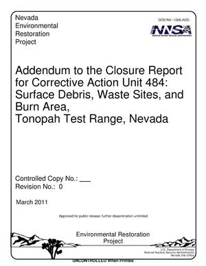 Primary view of object titled 'Addendum to the Closure Report for Corrective Action Unit 484: Surface Debris, Waste Sites, and Burn Area, Tonopah Test Range, Nevada (Revision 0)'.