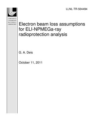 Primary view of object titled 'Electron beam loss assumptions for ELI-NPMEGa-ray radioprotection analysis'.