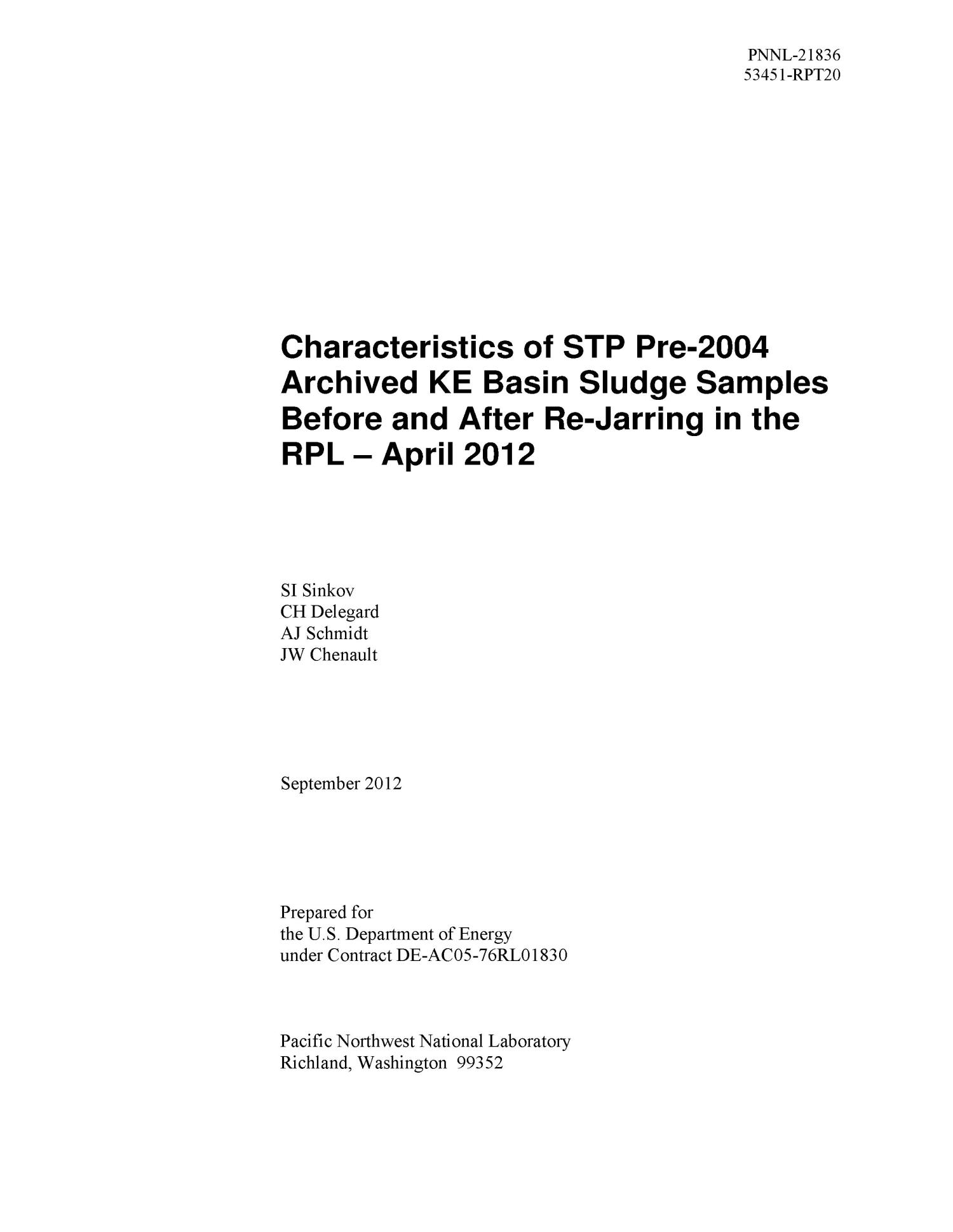 Characteristics of STP Pre-2004 Archived KE Basin Sludge Samples Before and After Re-Jarring in the RPL - April 2012                                                                                                      [Sequence #]: 3 of 52