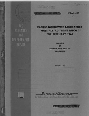 Primary view of object titled 'Pacific Northwest Laboratory Monthly Activities Report, Division of Biology and Medicine Programs: February 1967'.