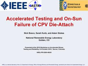 Primary view of object titled 'Accelerated Testing and On-Sun Failure of CPV Die-Attach (Presentation)'.
