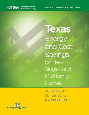 Primary view of object titled 'Texas Energy and Cost Savings for New Single- and Multifamily Homes: 2012 IECC as Compared to the 2009 IECC'.