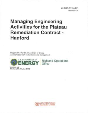 Primary view of object titled 'MANAGING ENGINEERING ACTIVITIES FOR THE PLATEAU REMEDIATION CONTRACT - HANFORD'.