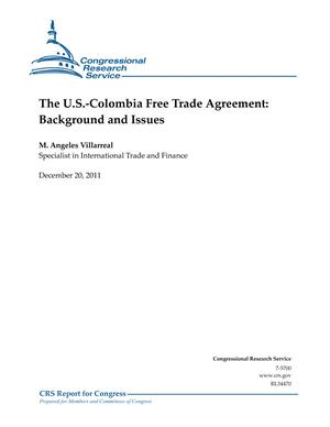 The U.S.-Colombia Free Trade Agreement: Background and Issues