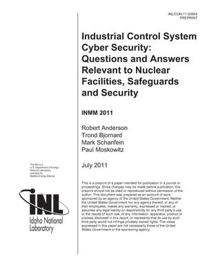 Primary view of object titled 'INDUSTRIAL CONTROL SYSTEM CYBER SECURITY: QUESTIONS AND ANSWERS RELEVANT TO NUCLEAR FACILITIES, SAFEGUARDS AND SECURITY'.