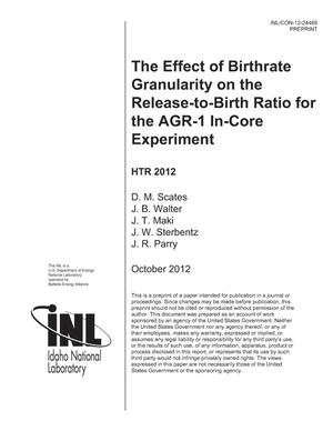 Primary view of object titled 'The Effect of Birthrate Granularity on the Release- to- Birth Ratio for the AGR-1 In-core Experiment'.