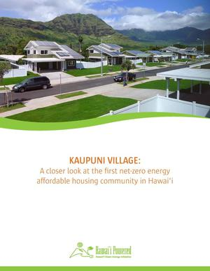 Primary view of object titled 'Kaupuni Village: A Closer Look at the First Net-Zero Energy Affordable Housing Community in Hawai'i (Brochure)'.