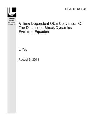 Primary view of object titled 'A Time Dependent ODE Conversion Of The Detonation Shock Dynamics Evolution Equation'.