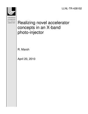 Primary view of object titled 'Realizing novel accelerator concepts in an X-band photo-injector'.