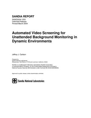 Primary view of object titled 'Automated video screening for unattended background monitoring in dynamic environments.'.