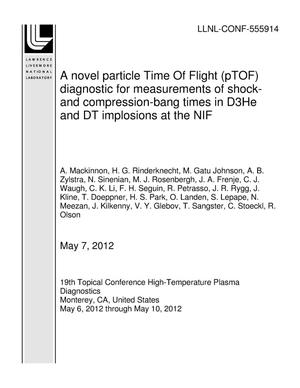 Primary view of object titled 'A novel particle Time Of Flight (pTOF) diagnostic for measurements of shock- and compression-bang times in D3He and DT implosions at the NIF'.