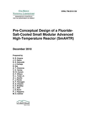 Primary view of object titled 'Pre-Conceptual Design of a Fluoride-Salt-Cooled Small Modular Advanced High Temperature Reactor (SmAHTR)'.