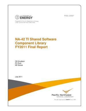 Primary view of object titled 'NA-42 TI Shared Software Component Library FY2011 Final Report'.