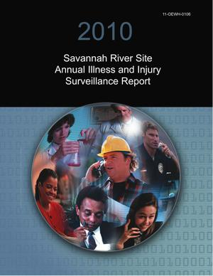 Primary view of object titled '2010 Savannah River Site Annual Illness and Injury Surveillance Report'.