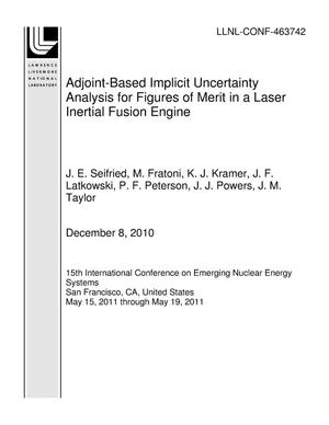 Primary view of object titled 'Adjoint-Based Implicit Uncertainty Analysis for Figures of Merit in a Laser Inertial Fusion Engine'.