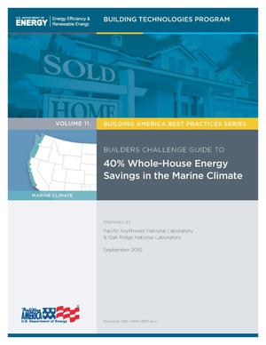 Primary view of object titled 'Building America Best Practices Series Volume 11. Builders Challenge Guide to 40% Whole-House Energy Savings in the Marine Climate'.