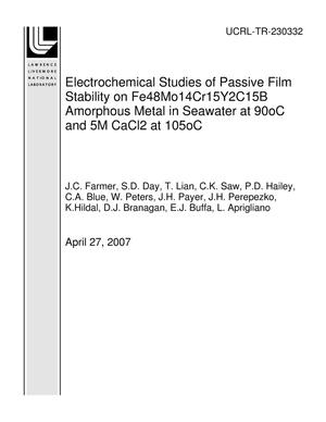 Primary view of object titled 'Electrochemical Studies of Passive Film Stability on Fe48Mo14Cr15Y2C15B Amorphous Metal in Seawater at 90oC and 5M CaCl2 at 105oC'.