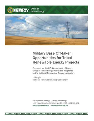 Primary view of object titled 'Military Base Off-Taker Opportunities for Tribal Renewable Energy Projects'.