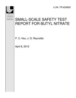 Primary view of object titled 'SMALL-SCALE SAFETY TEST REPORT FOR BUTYL NITRATE'.