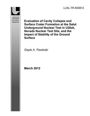 Primary view of object titled 'Evaluation of Cavity Collapse and Surface Crater Formation at the Salut Underground Nuclear Test in U20ak, Nevada National Security Site, and the Impact of Stability of the Ground Surface'.