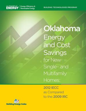 Primary view of object titled 'Oklahoma Energy and Cost Savings for New Single- and Multifamily Homes: 2012 IECC as Compared to the 2009 IRC'.