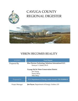 Primary view of object titled 'Cayuga County Regional Digester - Vision Becomes Reality - Final Report'.