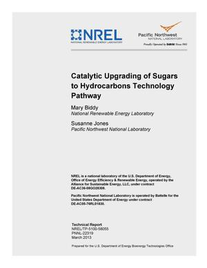 Primary view of object titled 'Catalytic Upgrading of Sugars to Hydrocarbons Technology Pathway'.