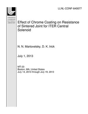 Primary view of object titled 'Effect of Chrome Coating on Resistance of Sintered Joint for ITER Central Solenoid'.