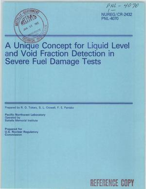 Primary view of object titled 'A Unique Concept for Liquid Level and Void Fraction Detection in Severe Fuel Damage Tests'.