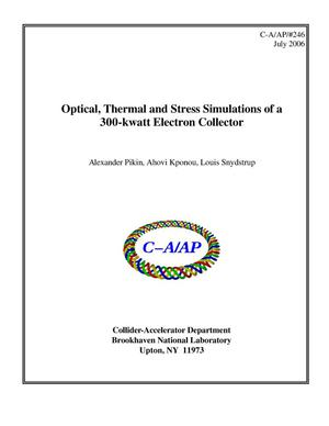 Primary view of object titled 'Optical, Thermal and Stress Simulations of a 300-kwatt Electron Collector'.