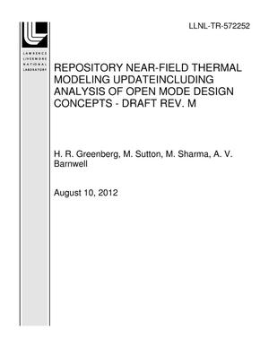 Primary view of object titled 'REPOSITORY NEAR-FIELD THERMAL MODELING UPDATEINCLUDING ANALYSIS OF OPEN MODE DESIGN CONCEPTS - DRAFT REV. M'.