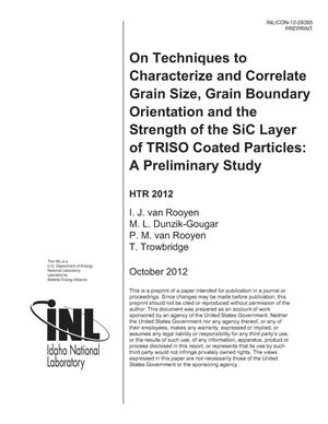 Primary view of object titled 'On Techniques to Characterize and Correlate Grain Size, Grain Boundary Orientation and the Strength of the SiC Layer of TRISO Coated Particles: A Preliminary Study'.
