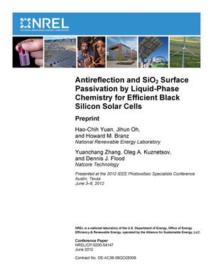 Primary view of object titled 'Antireflection and SiO2 Surface Passivation by Liquid-Phase Chemistry for Efficient Black Silicon Solar Cells: Preprint'.