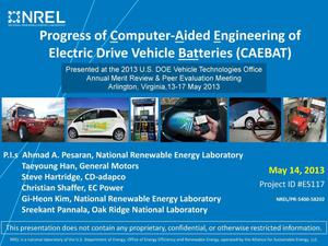Primary view of object titled 'Progress of the Computer-Aided Engineering of Electric Drive Vehicle Batteries (CAEBAT) (Presentation)'.